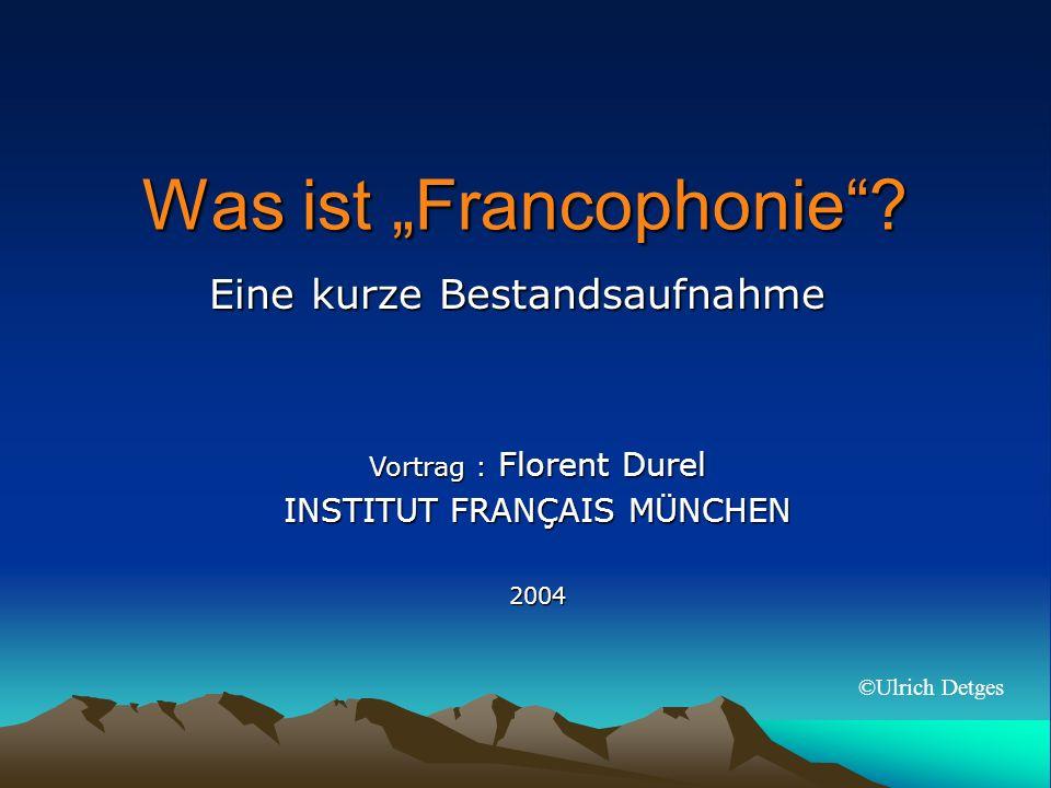 """Was ist """"Francophonie"""