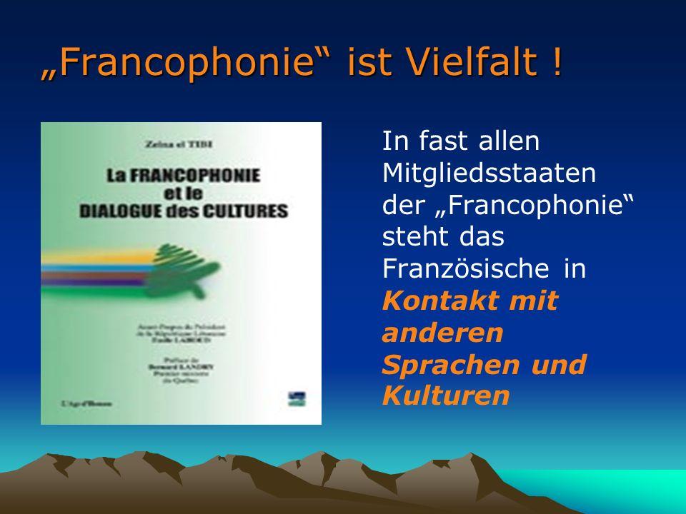 """""""Francophonie ist Vielfalt !"""