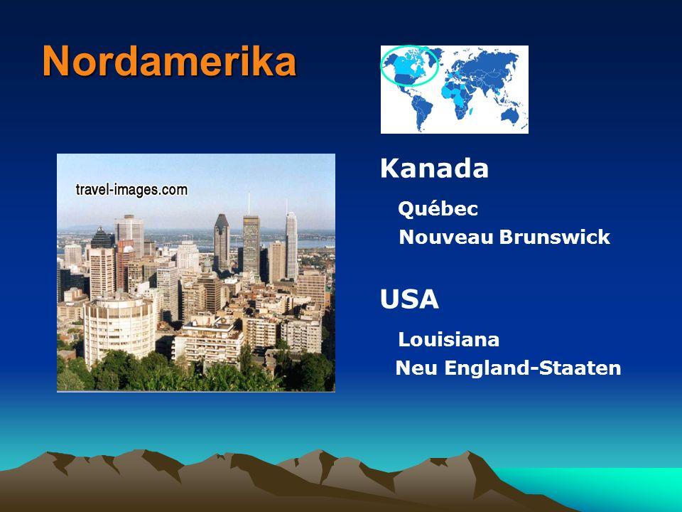 Nordamerika Kanada Québec Louisiana Nouveau Brunswick USA