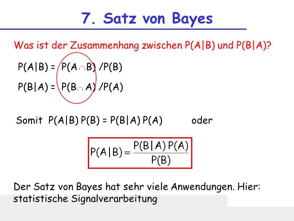 7. Satz von Bayes Was ist der Zusammenhang zwischen P(A|B) und P(B|A)