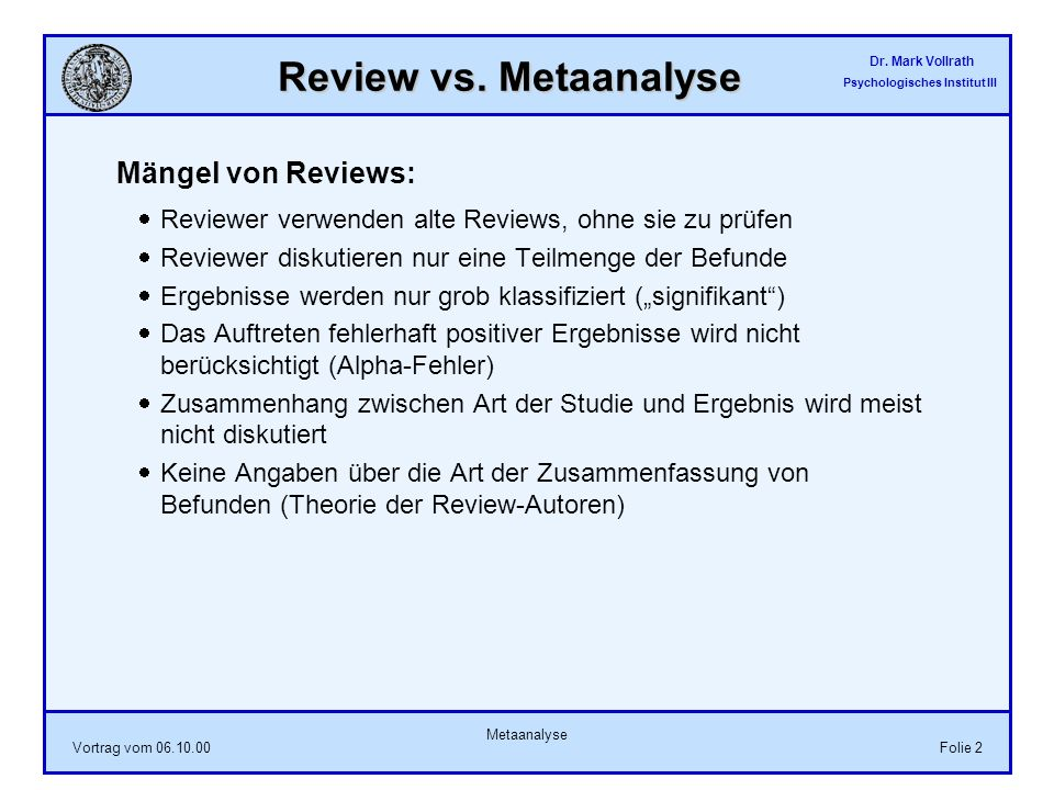 Review vs. Metaanalyse Mängel von Reviews: