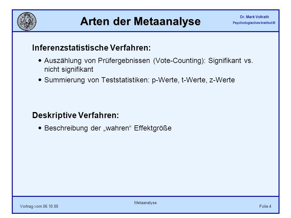 Arten der Metaanalyse Inferenzstatistische Verfahren: