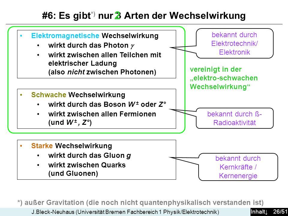 #6: Es gibt*) nur 3 Arten der Wechselwirkung