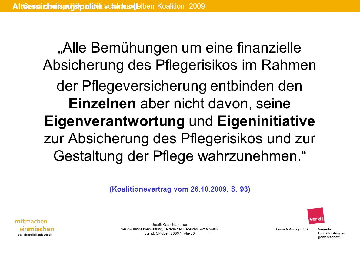 (Koalitionsvertrag vom 26.10.2009, S. 93)