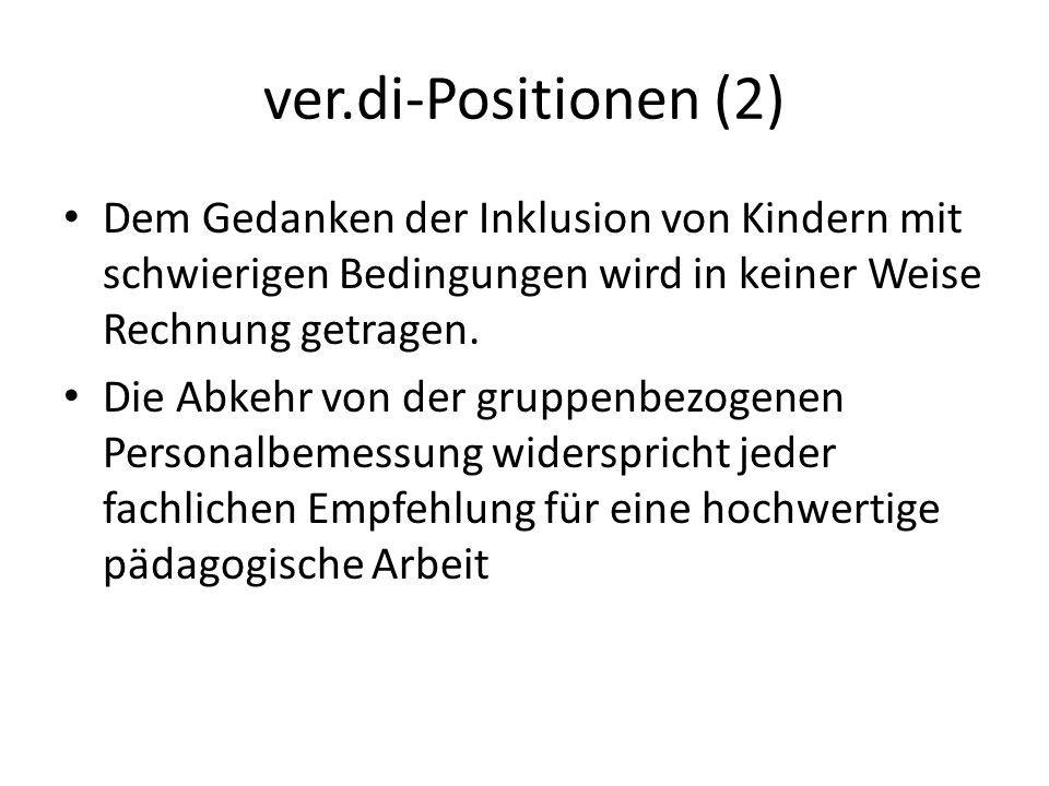 ver.di-Positionen (2) Dem Gedanken der Inklusion von Kindern mit schwierigen Bedingungen wird in keiner Weise Rechnung getragen.
