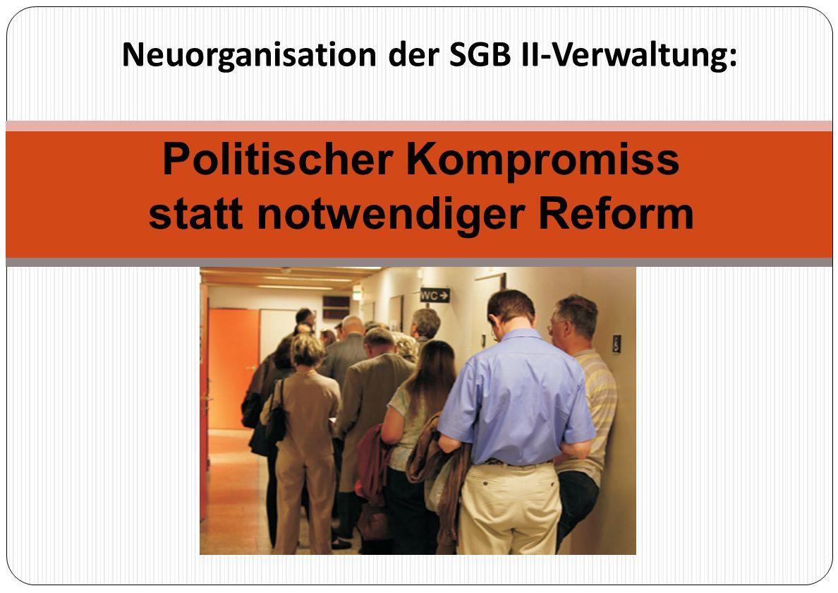 Neuorganisation der SGB II-Verwaltung: