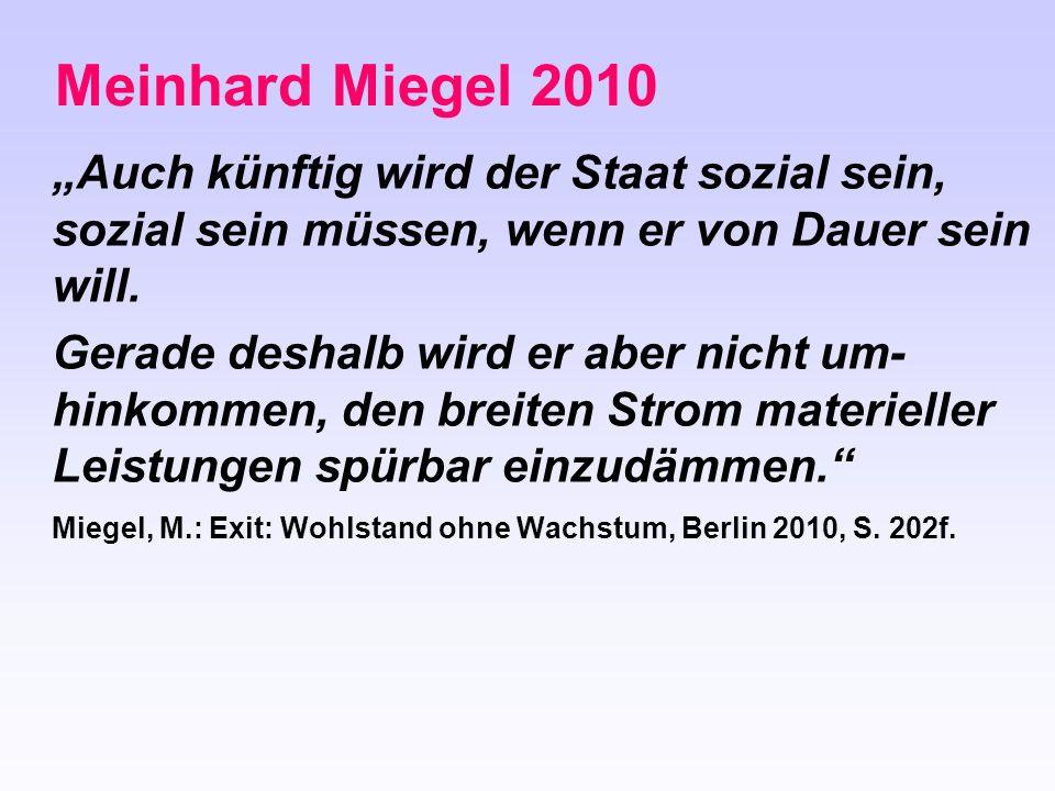 """Meinhard Miegel 2010""""Auch künftig wird der Staat sozial sein, sozial sein müssen, wenn er von Dauer sein will."""