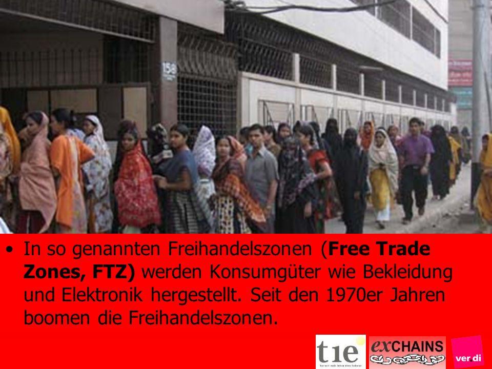 In so genannten Freihandelszonen (Free Trade Zones, FTZ) werden Konsumgüter wie Bekleidung und Elektronik hergestellt.