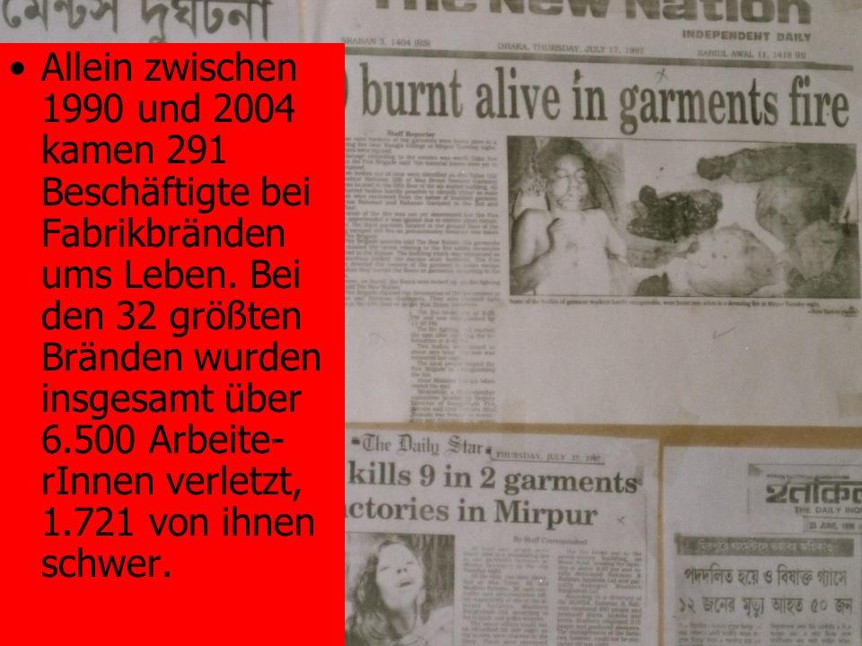Allein zwischen 1990 und 2004 kamen 291 Beschäftigte bei Fabrikbränden ums Leben.