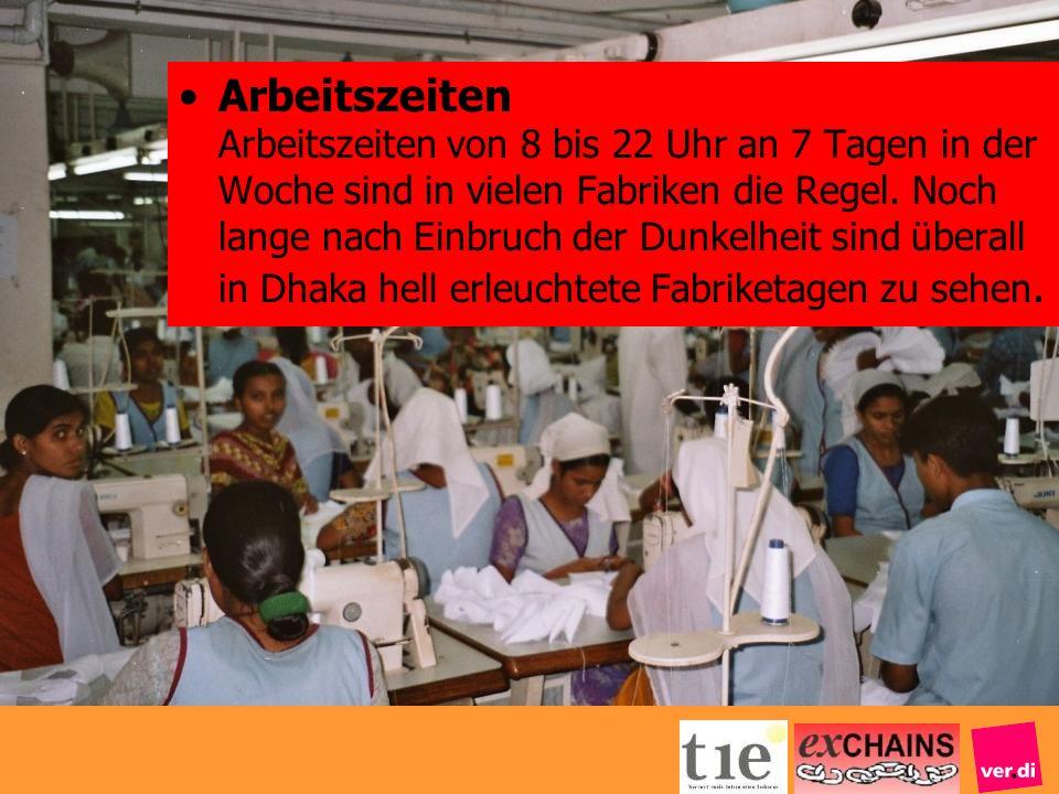Arbeitszeiten Arbeitszeiten von 8 bis 22 Uhr an 7 Tagen in der Woche sind in vielen Fabriken die Regel.