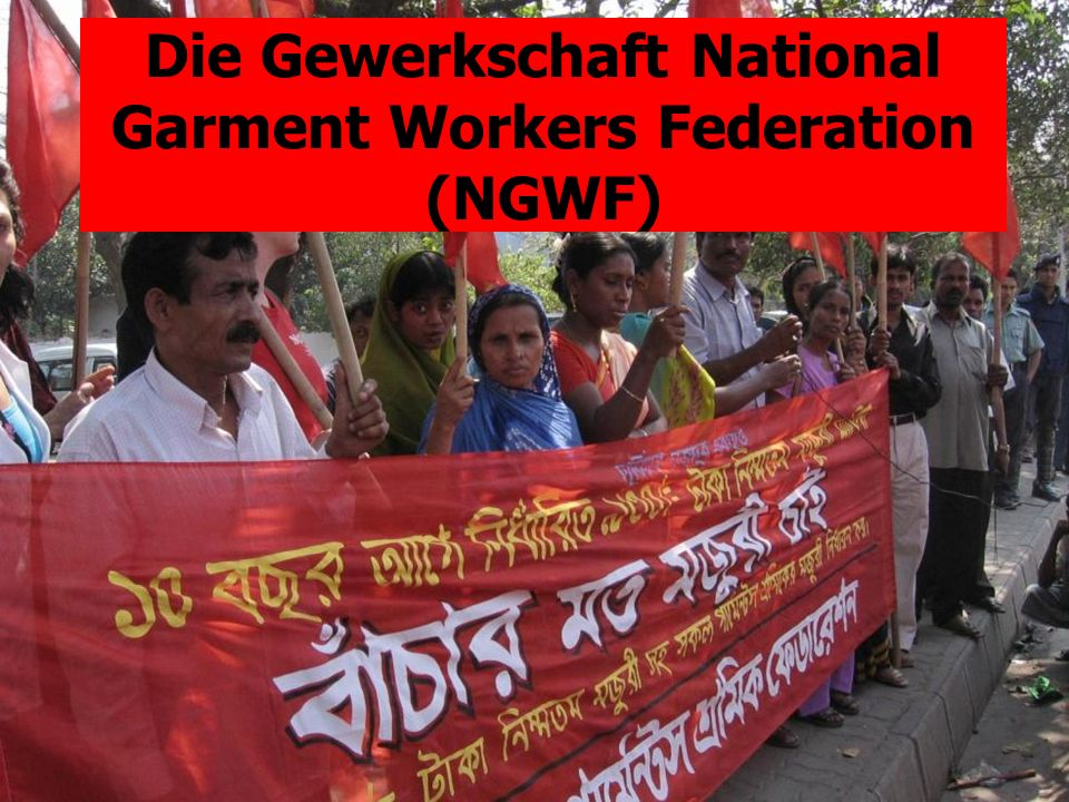 Die Gewerkschaft National Garment Workers Federation (NGWF)