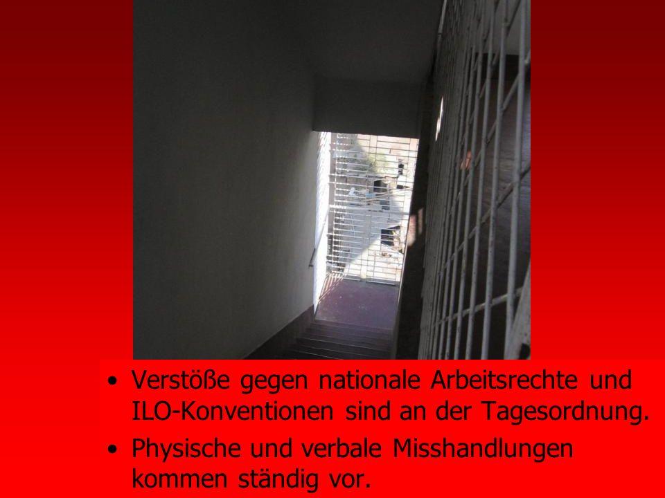 Verstöße gegen nationale Arbeitsrechte und ILO-Konventionen sind an der Tagesordnung.