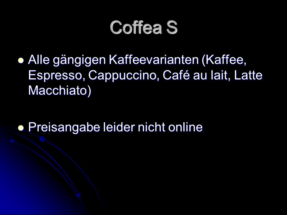 Coffea S Alle gängigen Kaffeevarianten (Kaffee, Espresso, Cappuccino, Café au lait, Latte Macchiato)