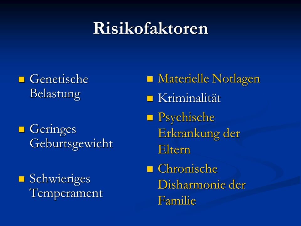 Risikofaktoren Materielle Notlagen Genetische Belastung Kriminalität