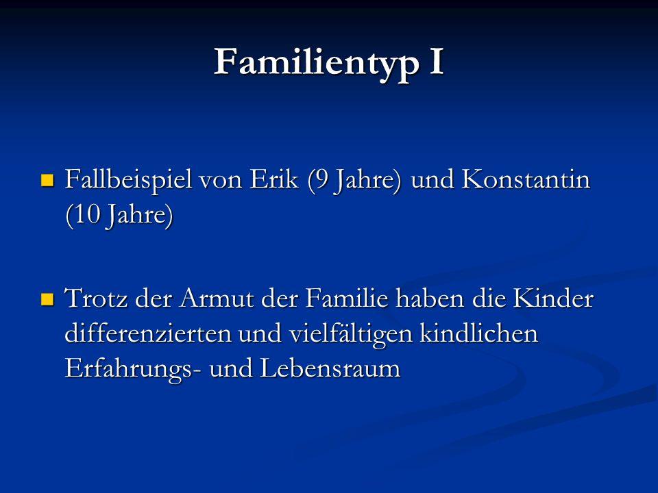 Familientyp I Fallbeispiel von Erik (9 Jahre) und Konstantin (10 Jahre)