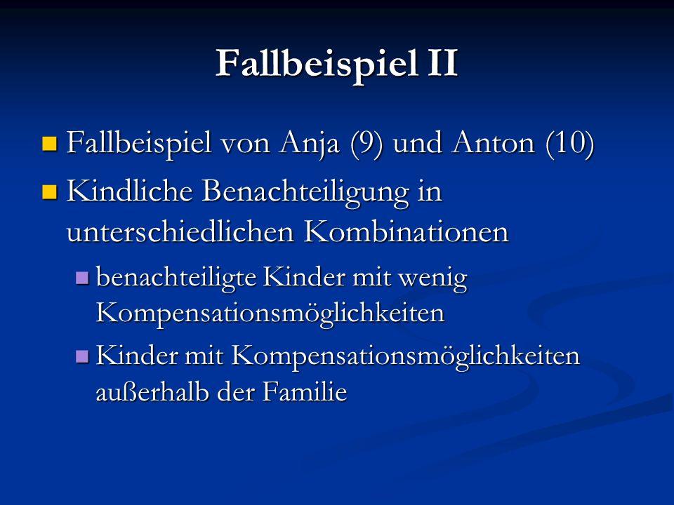 Fallbeispiel II Fallbeispiel von Anja (9) und Anton (10)