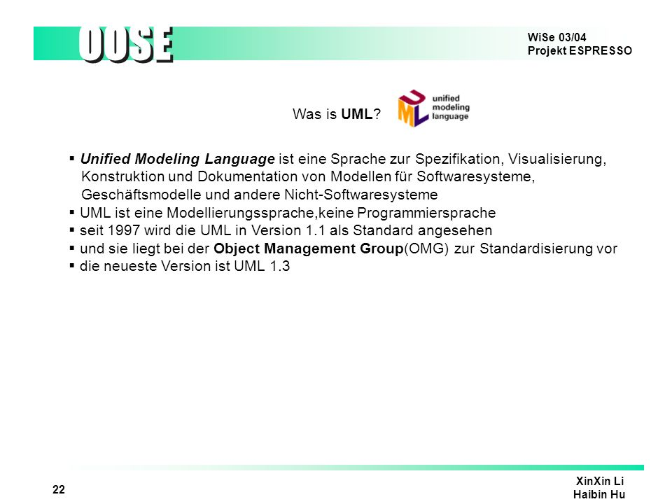 Was is UML Unified Modeling Language ist eine Sprache zur Spezifikation, Visualisierung,