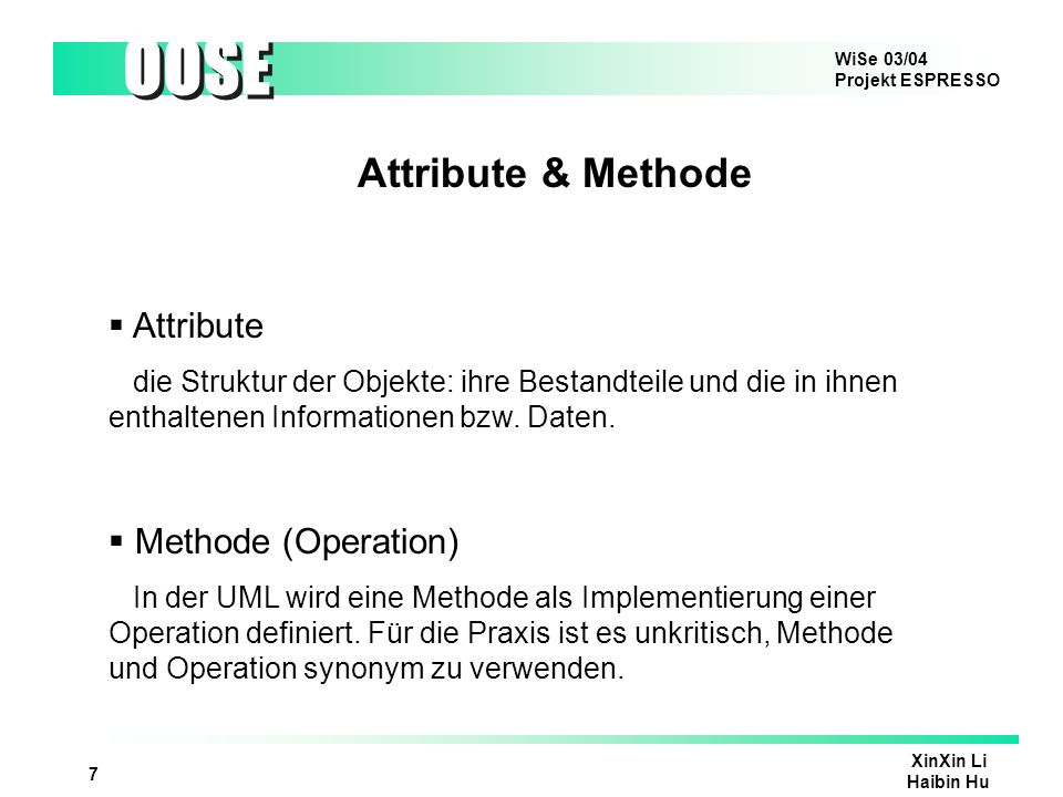 Attribute & Methode Attribute Methode (Operation)