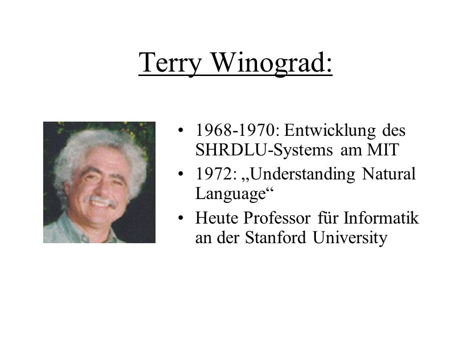Terry Winograd: 1968-1970: Entwicklung des SHRDLU-Systems am MIT