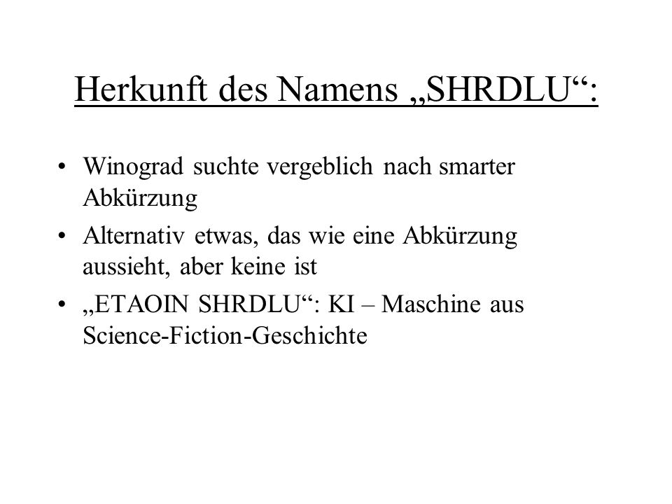 "Herkunft des Namens ""SHRDLU :"