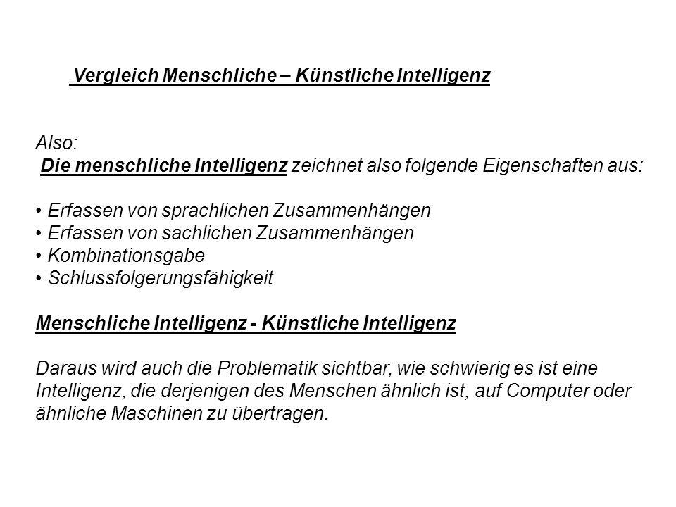 Die menschliche Intelligenz zeichnet also folgende Eigenschaften aus: