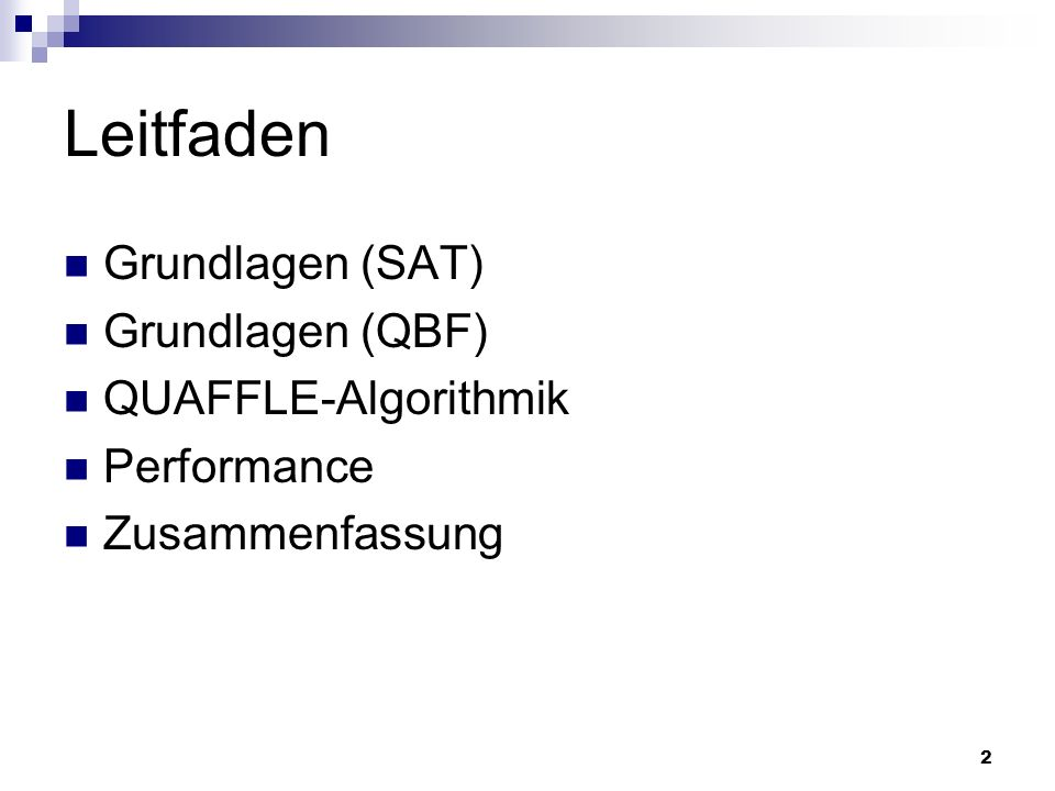 Leitfaden Grundlagen (SAT) Grundlagen (QBF) QUAFFLE-Algorithmik