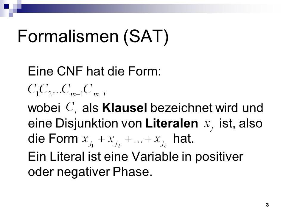 Formalismen (SAT) Eine CNF hat die Form: ,