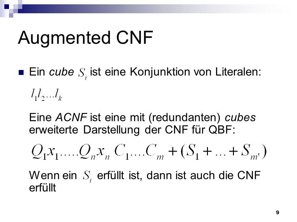 Augmented CNF Ein cube ist eine Konjunktion von Literalen: