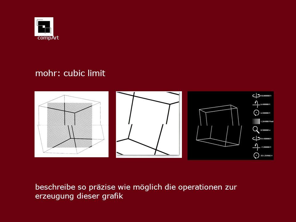 compArt mohr: cubic limit. beschreibe so präzise wie möglich die operationen zur.