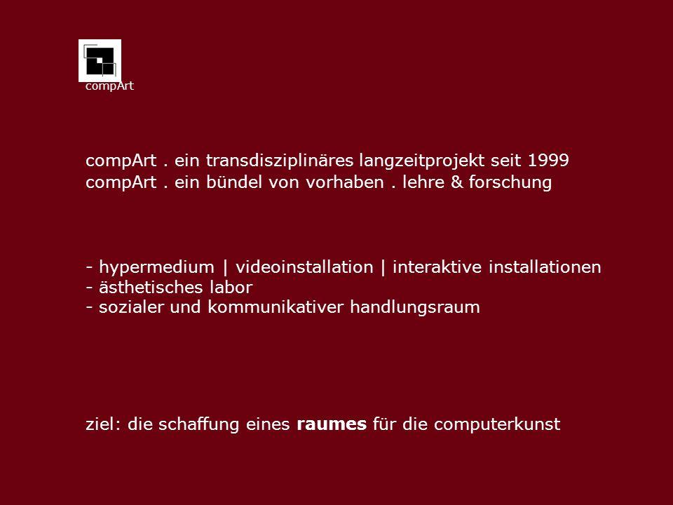 compArt . ein transdisziplinäres langzeitprojekt seit 1999