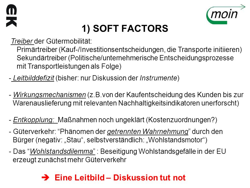 1) SOFT FACTORS  Eine Leitbild – Diskussion tut not