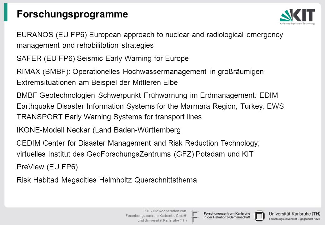 Forschungsprogramme EURANOS (EU FP6) European approach to nuclear and radiological emergency management and rehabilitation strategies.