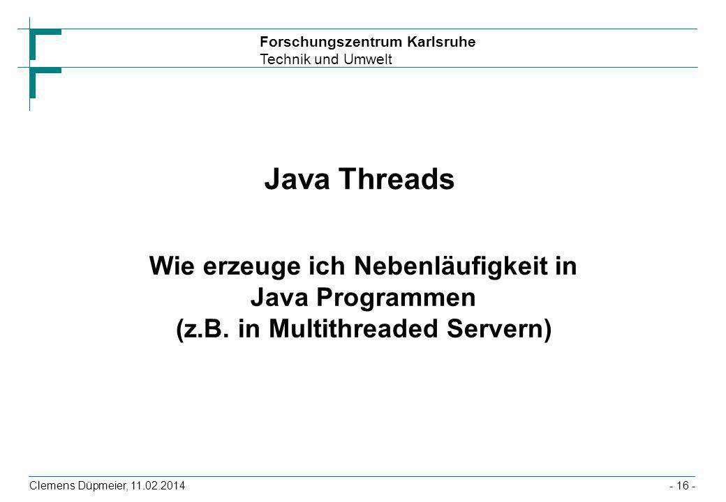 Java ThreadsWie erzeuge ich Nebenläufigkeit in Java Programmen (z.B.