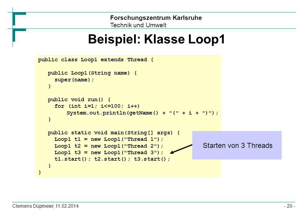 Beispiel: Klasse Loop1 Starten von 3 Threads