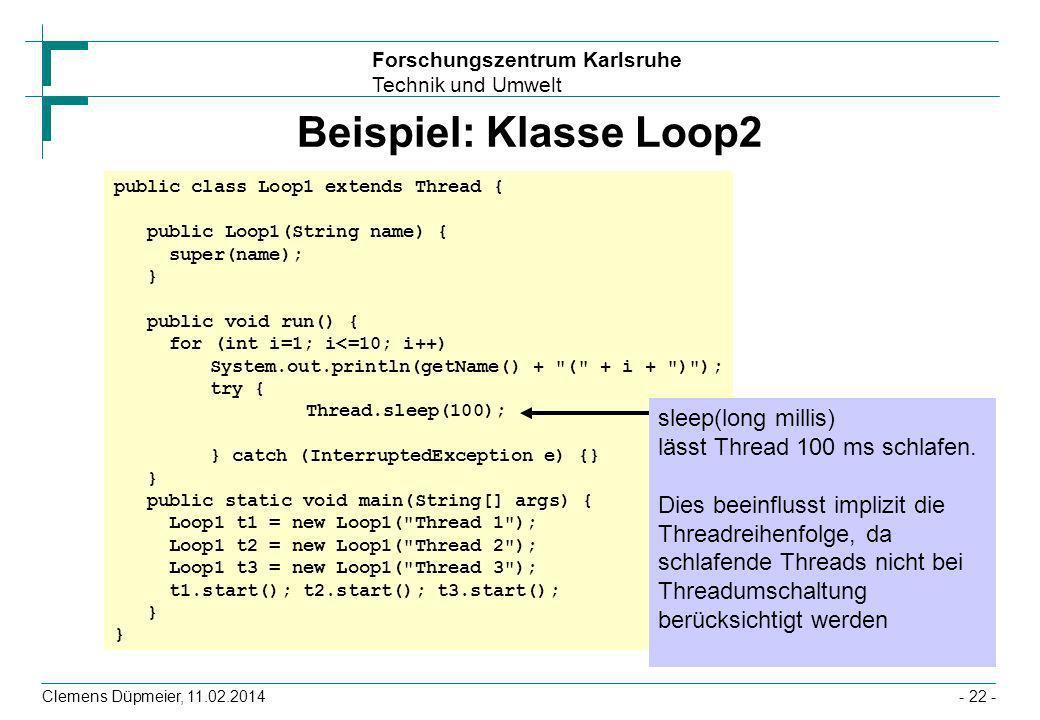 Beispiel: Klasse Loop2public class Loop1 extends Thread { public Loop1(String name) { super(name);