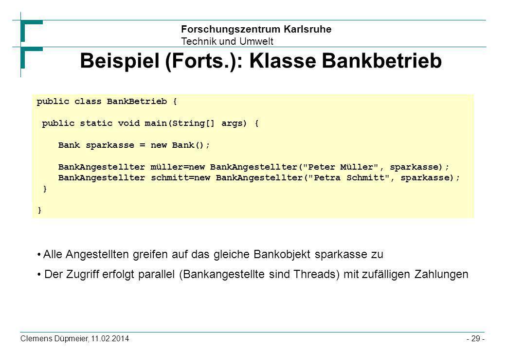 Beispiel (Forts.): Klasse Bankbetrieb