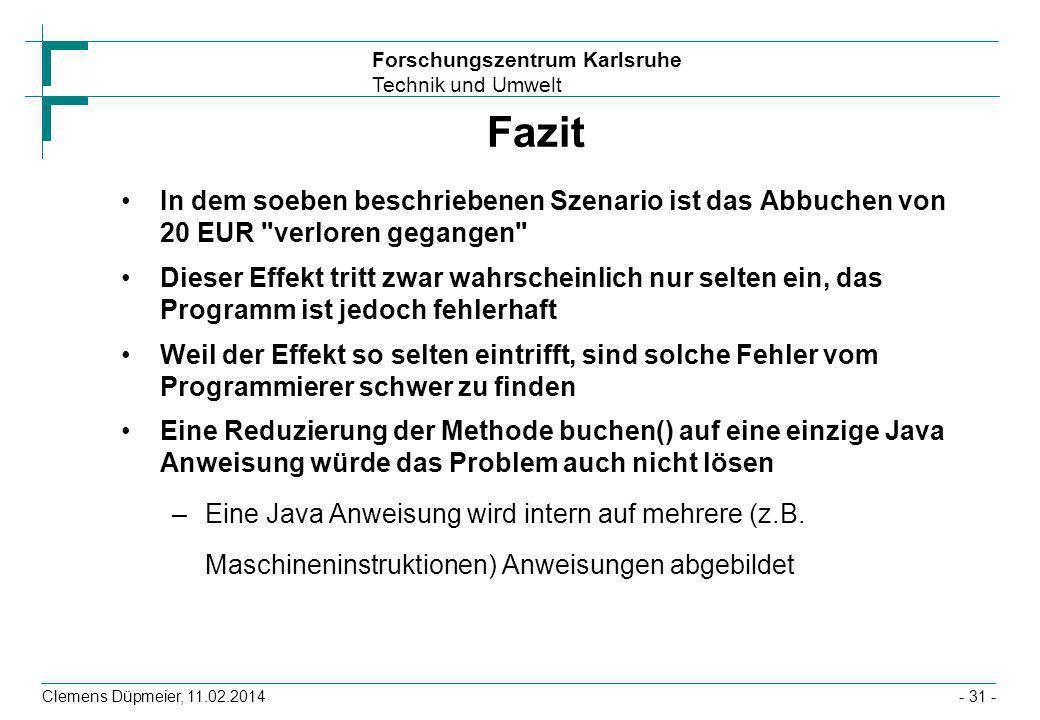 Fazit In dem soeben beschriebenen Szenario ist das Abbuchen von 20 EUR verloren gegangen