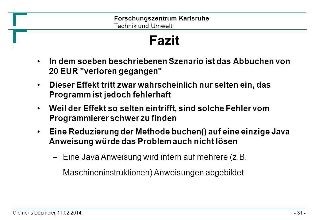 FazitIn dem soeben beschriebenen Szenario ist das Abbuchen von 20 EUR verloren gegangen