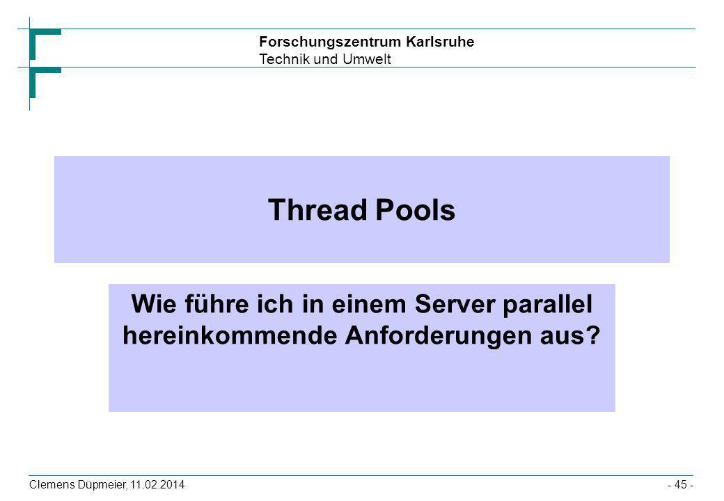 Thread PoolsWie führe ich in einem Server parallel hereinkommende Anforderungen aus.