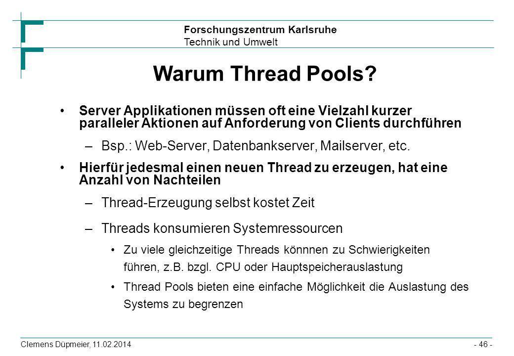 Warum Thread Pools Server Applikationen müssen oft eine Vielzahl kurzer paralleler Aktionen auf Anforderung von Clients durchführen.