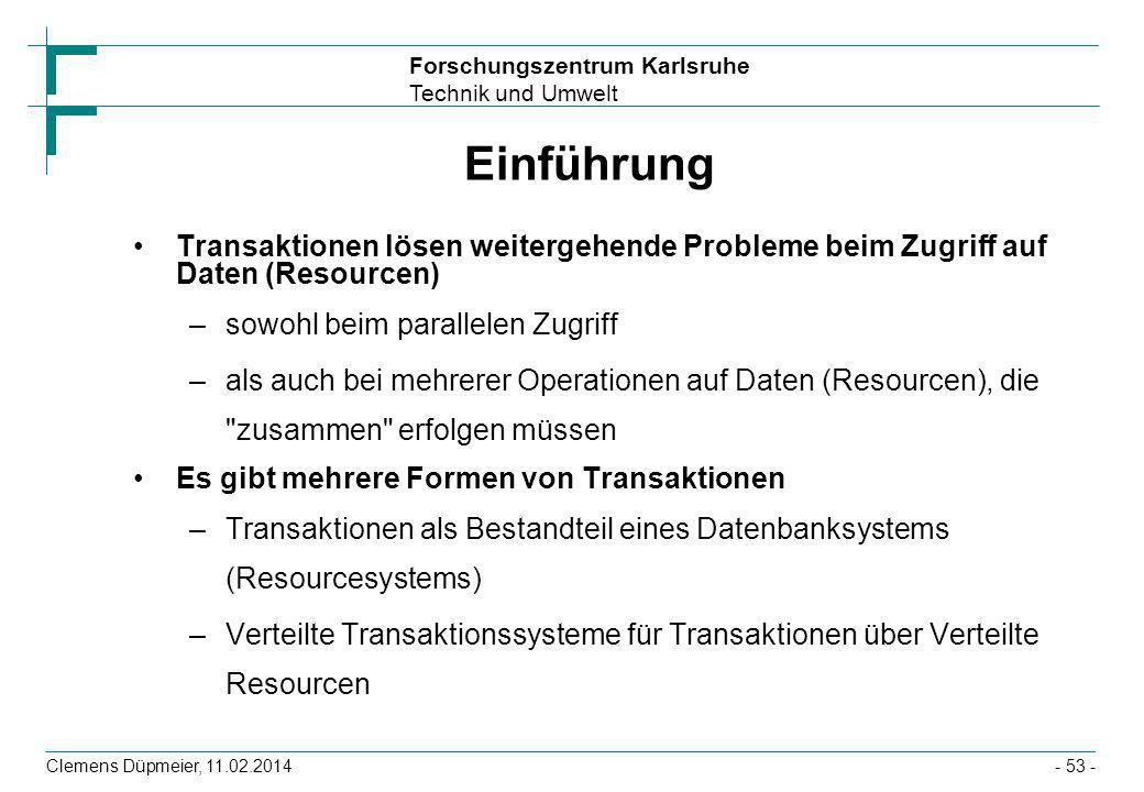 Einführung Transaktionen lösen weitergehende Probleme beim Zugriff auf Daten (Resourcen) sowohl beim parallelen Zugriff.