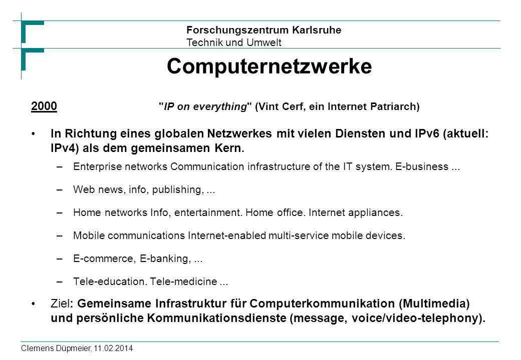 Computernetzwerke 2000 IP on everything (Vint Cerf, ein Internet Patriarch)