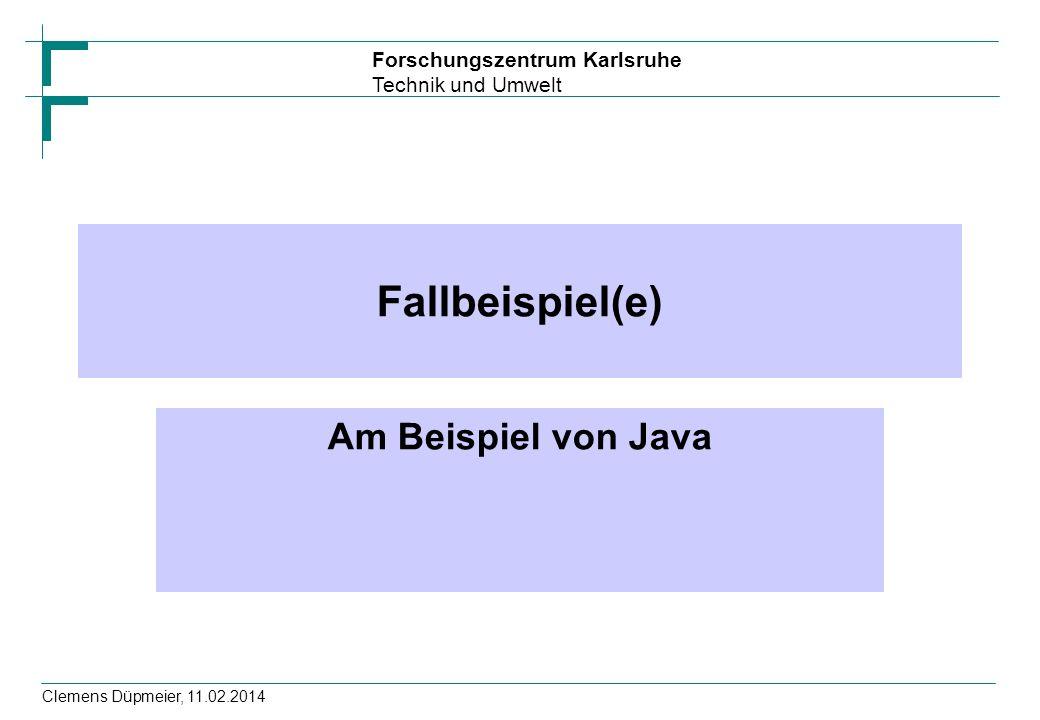 Fallbeispiel(e) Am Beispiel von Java Clemens Düpmeier, 28.03.2017