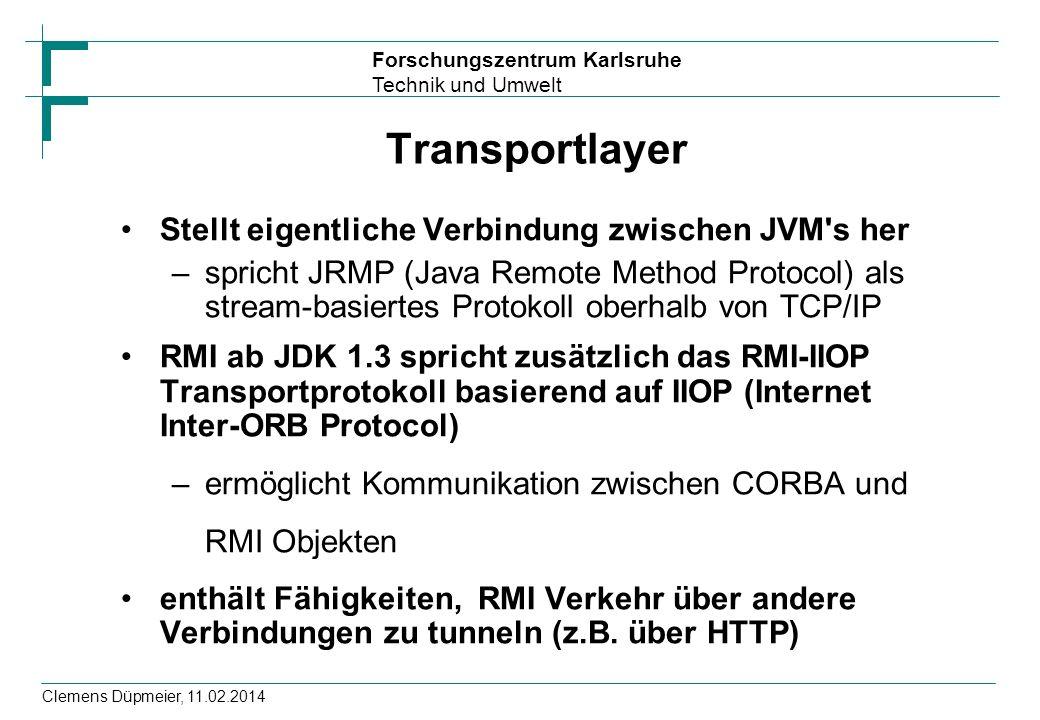 Transportlayer Stellt eigentliche Verbindung zwischen JVM s her