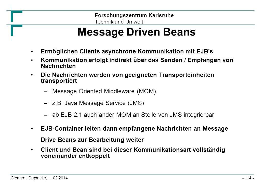 Message Driven Beans Ermöglichen Clients asynchrone Kommunikation mit EJB s.