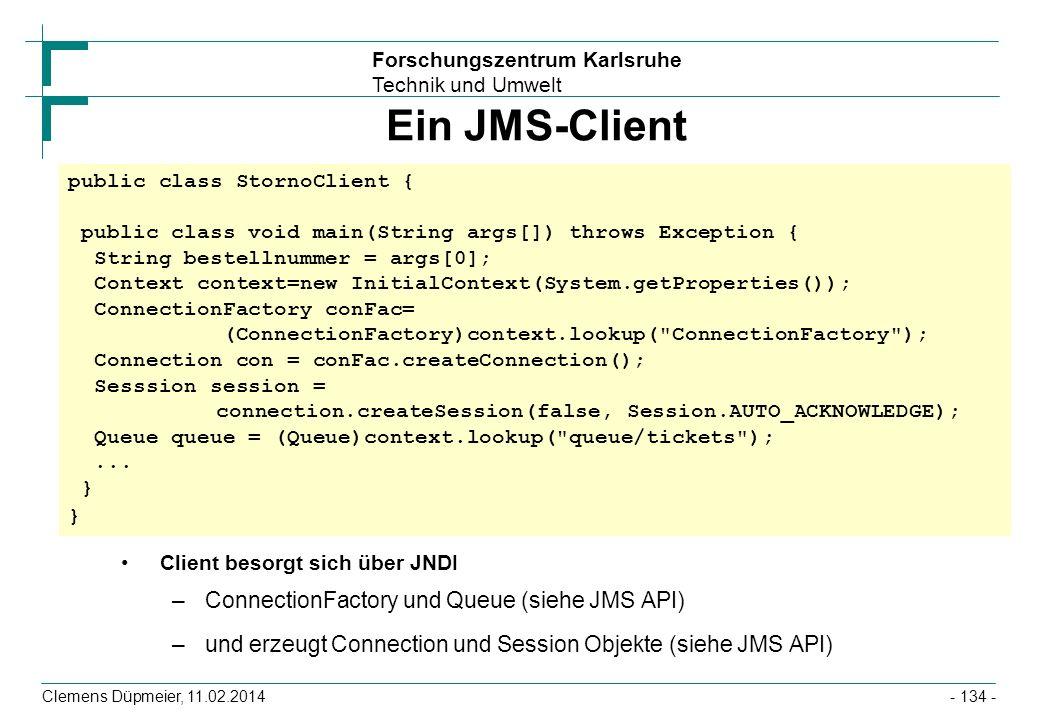 Ein JMS-Client ConnectionFactory und Queue (siehe JMS API)