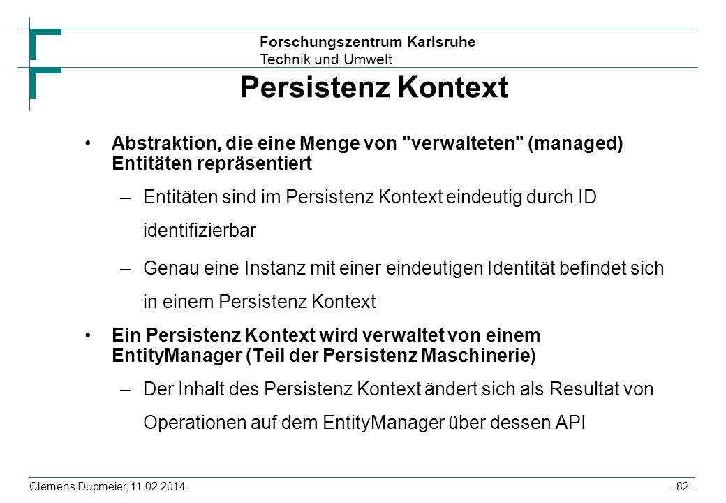 Persistenz Kontext Abstraktion, die eine Menge von verwalteten (managed) Entitäten repräsentiert.