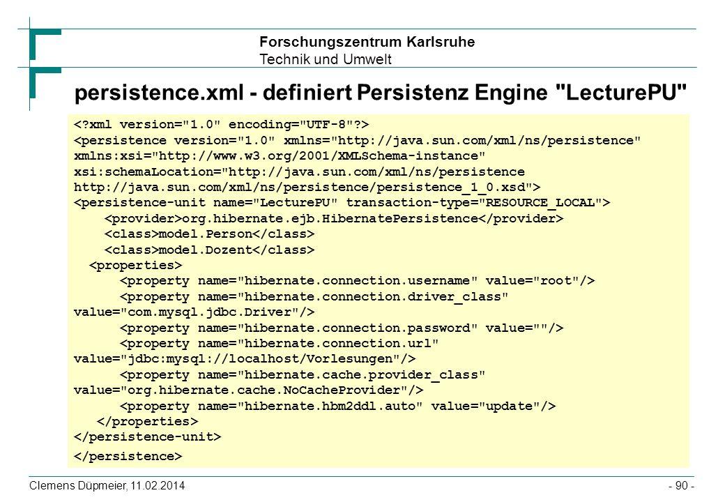 persistence.xml - definiert Persistenz Engine LecturePU