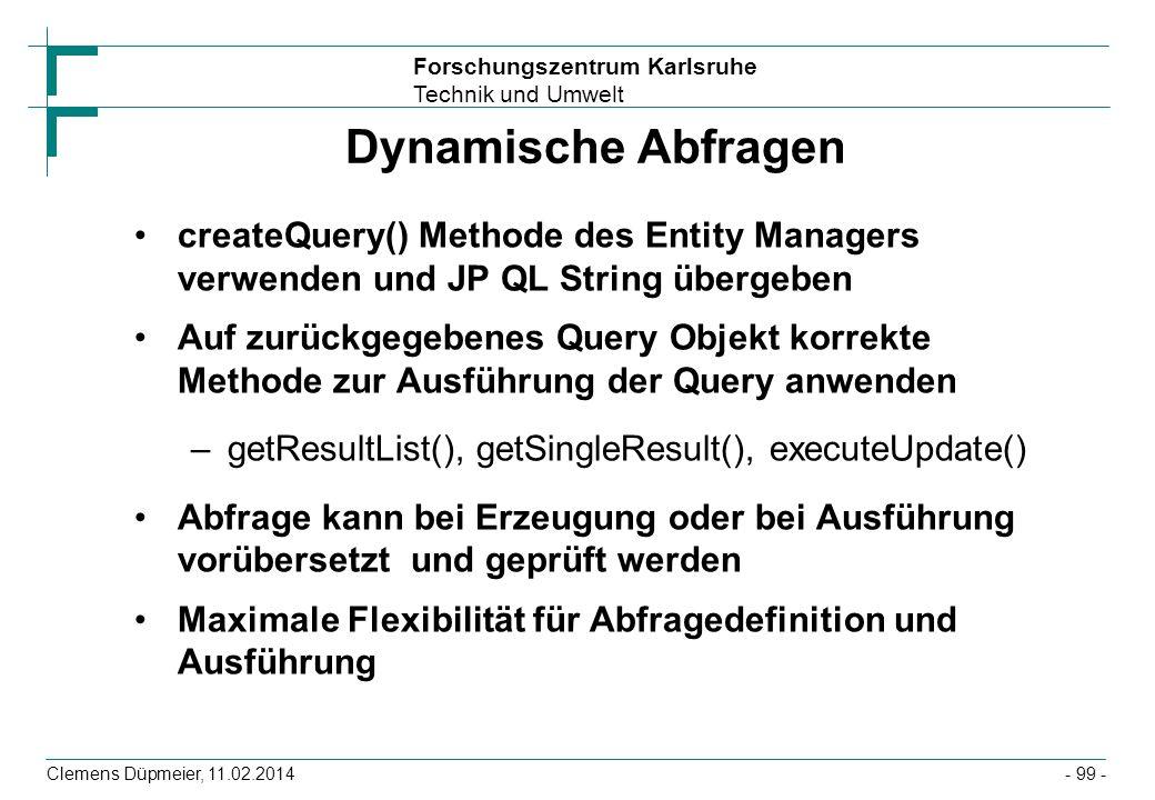 Dynamische Abfragen createQuery() Methode des Entity Managers verwenden und JP QL String übergeben.