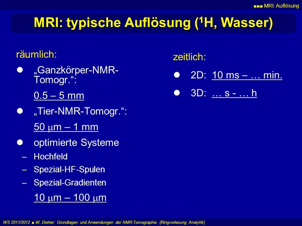 MRI: typische Auflösung (1H, Wasser)